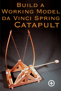 Build a Working Model da Vinci Spring Catapult Click Here for a larger image.